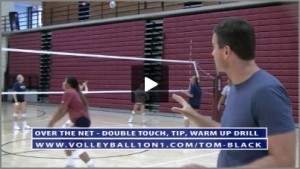 Over the Net, Double Touch, Tip Warm Up Volleyball Drill With Tom Black