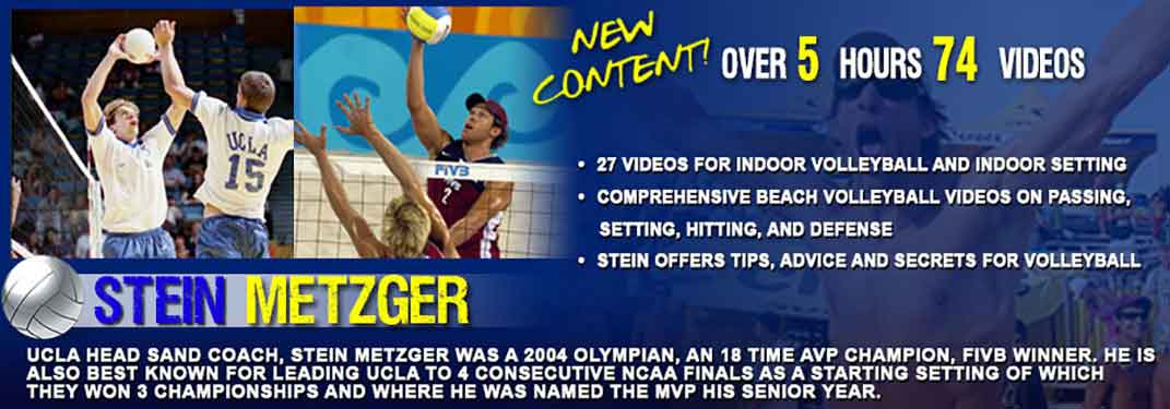 Stein Metzger - Beach Volleyball Olympian, 3 Time NCAA Volleyball Champion, NCAA MVP. Over 5 hours content for beach and indoor volleyball coaching all the volleyball skills including setting, passing, spiking, defense, blocking and serving.